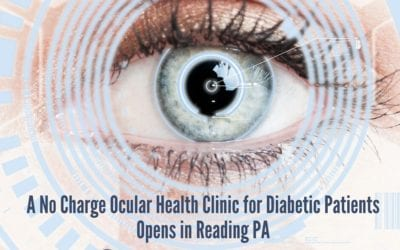 A No Charge Ocular Health Clinic for Diabetic Patients Opens in Reading PA