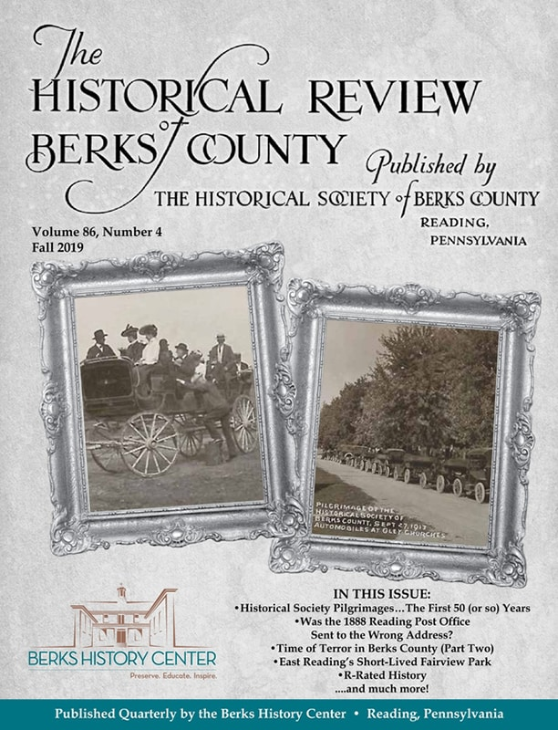 The Historical Review Of Berks County - Volume 86, No.4 - Fall 2019