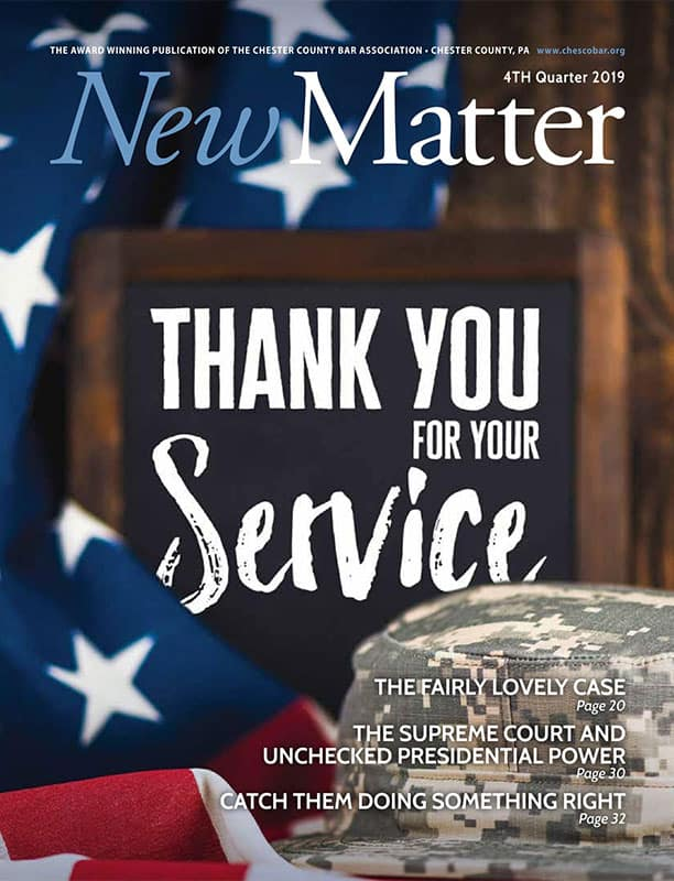 Chester New Matter - The Official Publication of the Chester County Bar Association of Chester County, Pennsylvania - 1st Qtr 2019