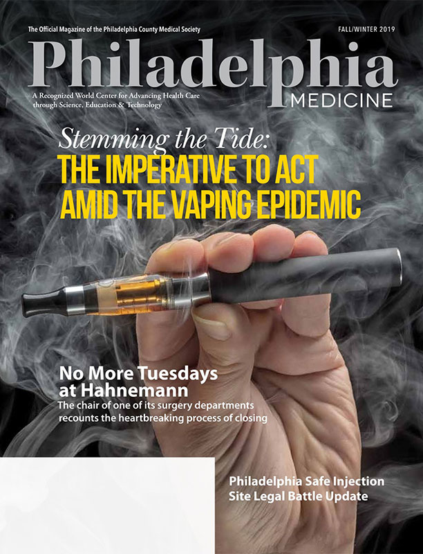 Philadelphia Medicine - The Official Publication of the Philadelphia Medical Society - Fall/Winter 2019
