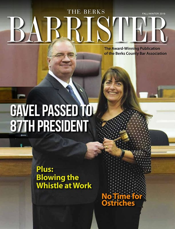The Berks Barrister The Official Publication of the Berks County Bar Association of Berks County, Pennsylvania - Fall 2019