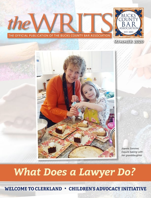 The Bucks Writs - The Official Publication Of The Bucks County Bar Association - Summer 2020