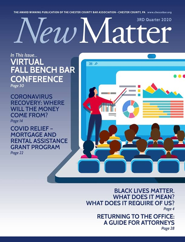 Chester New Matter - The Official Publication of the Chester County Bar Association of Chester County, Pennsylvania - 3rd Qtr 2020