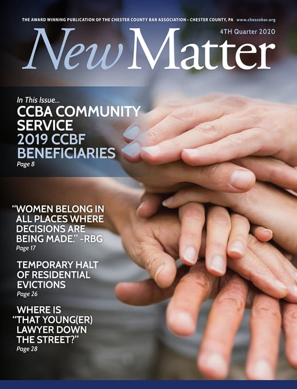 Chester New Matter - The Official Publication of the Chester County Bar Association of Chester County, Pennsylvania - 4th Qtr 2020